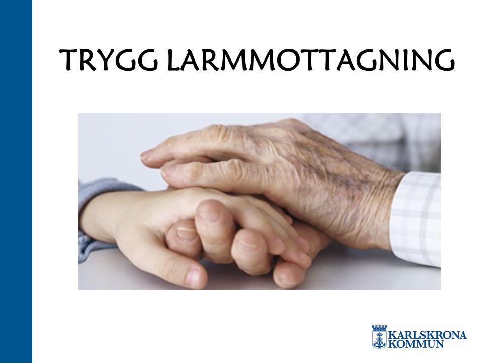 TRYGG LARMMOTTAGNING