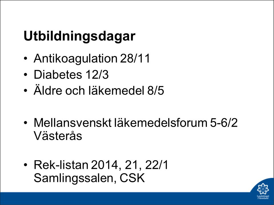 Utbildningsdagar Antikoagulation 28/11 Diabetes 12/3