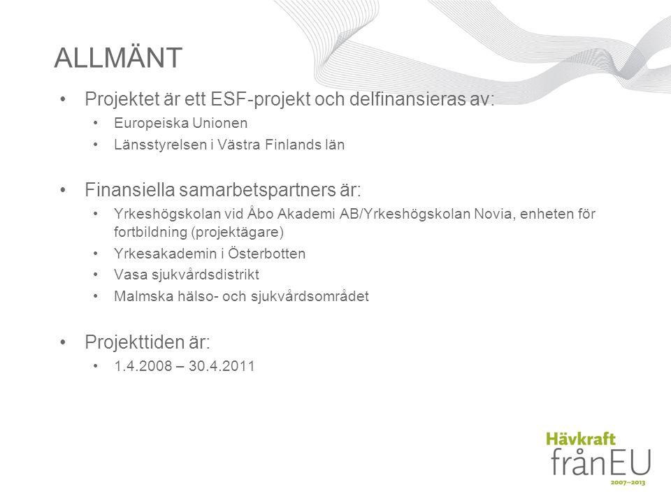 ALLMÄNT Projektet är ett ESF-projekt och delfinansieras av: