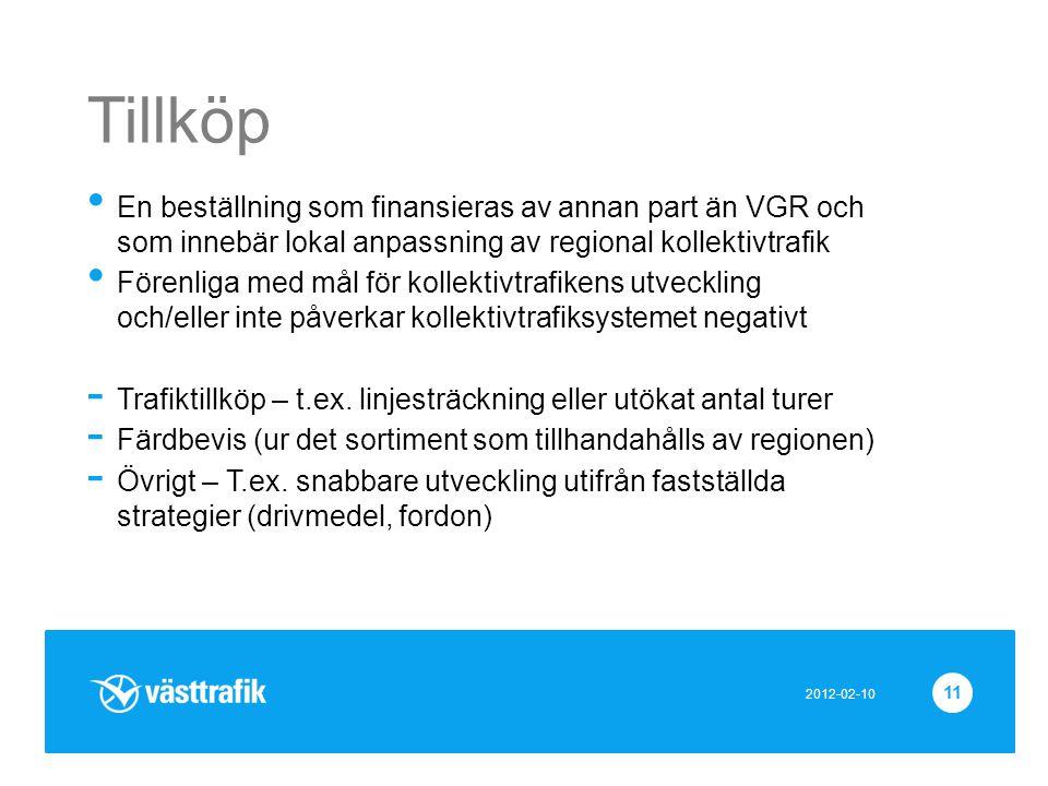 Tillköp En beställning som finansieras av annan part än VGR och som innebär lokal anpassning av regional kollektivtrafik.