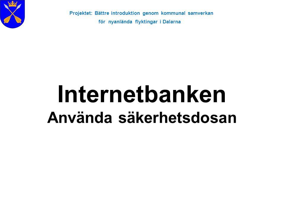Internetbanken Använda säkerhetsdosan