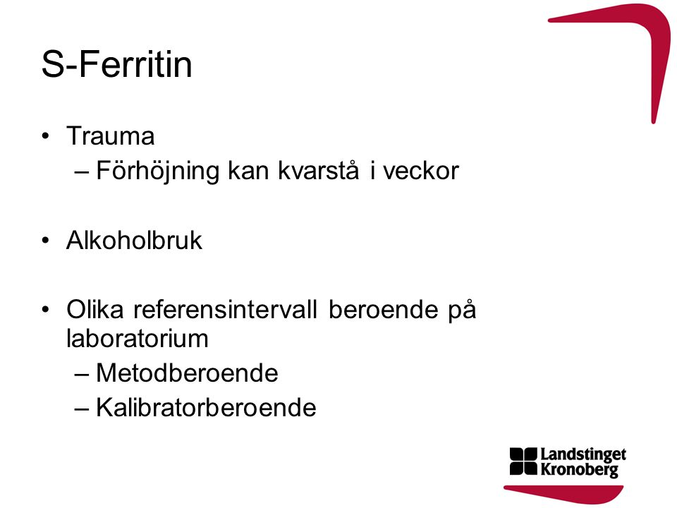 S-Ferritin Trauma Förhöjning kan kvarstå i veckor Alkoholbruk