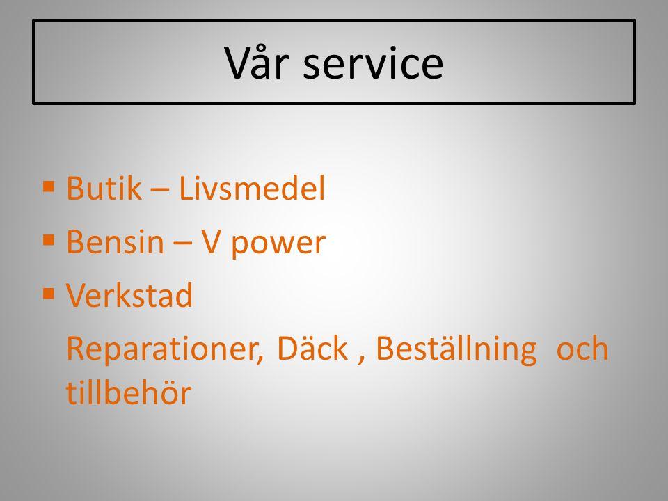 Vår service Butik – Livsmedel Bensin – V power Verkstad