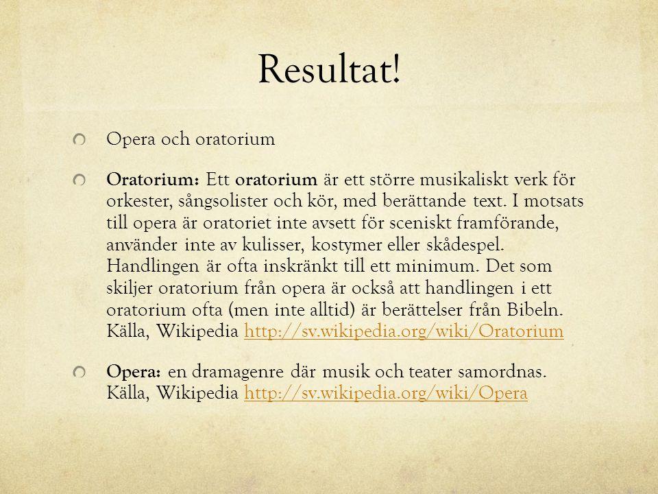 Resultat! Opera och oratorium