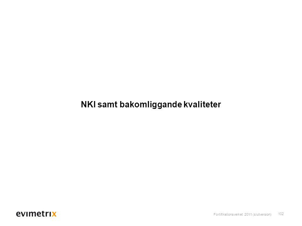 NKI samt bakomliggande kvaliteter