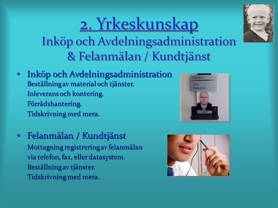 2. Yrkeskunskap Inköp och Avdelningsadministration & Felanmälan / Kundtjänst