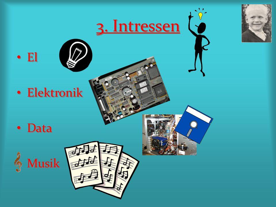 3. Intressen El Elektronik Data Musik