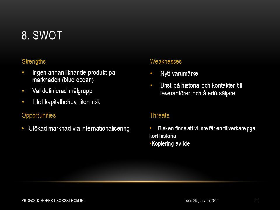 8. SWOT Opportunities Threats Utökad marknad via internationalisering