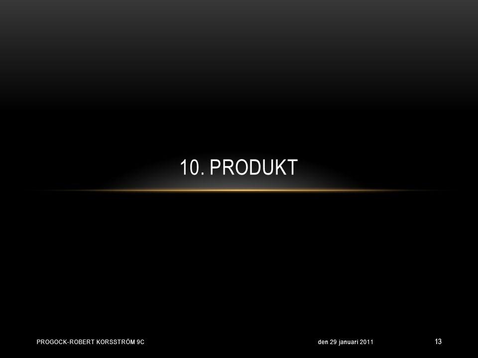 10. Produkt Progock-Robert Korsström 9c den 29 januari 2011