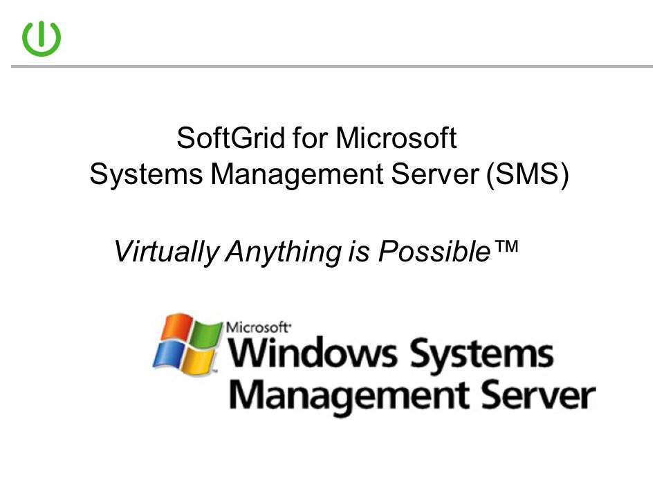 SoftGrid for Microsoft Systems Management Server (SMS)
