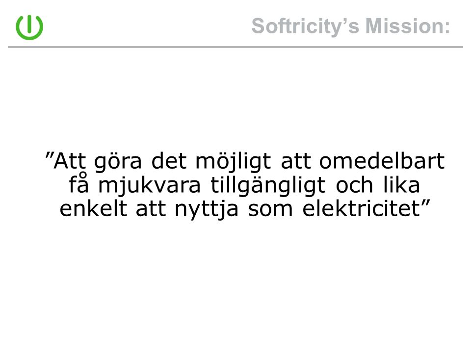 Softricity's Mission: