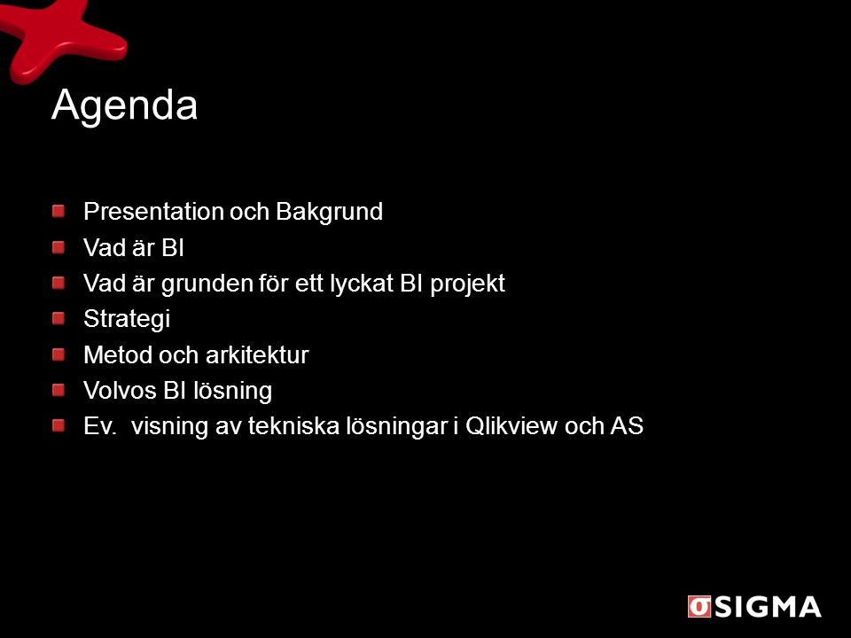 Agenda Presentation och Bakgrund Vad är BI