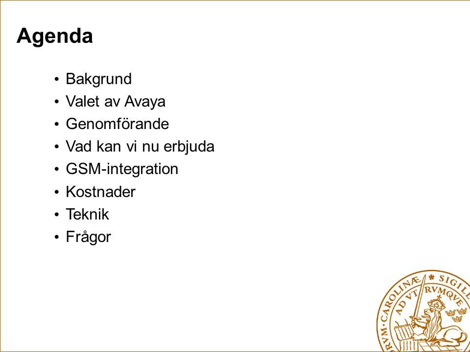 Agenda Bakgrund Valet av Avaya Genomförande Vad kan vi nu erbjuda