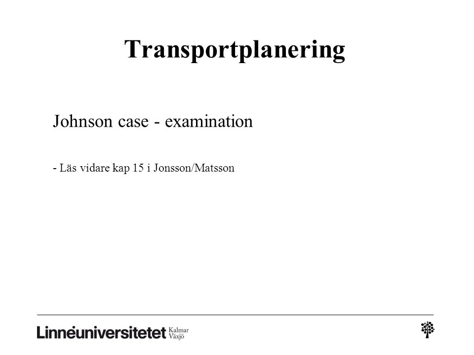 Transportplanering Johnson case - examination