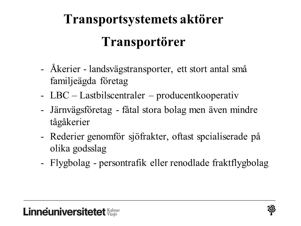 Transportsystemets aktörer Transportörer