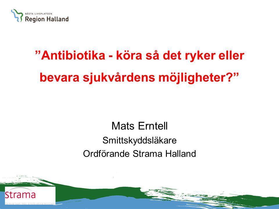 Mats Erntell Smittskyddsläkare Ordförande Strama Halland