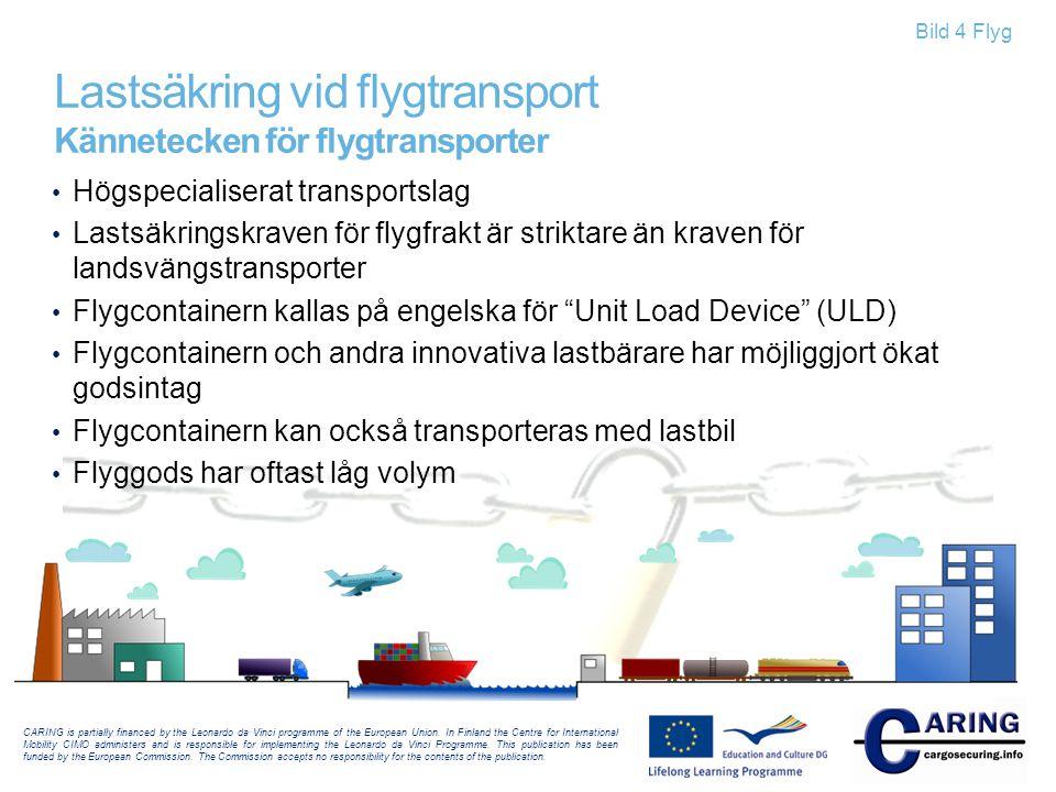 Lastsäkring vid flygtransport Kännetecken för flygtransporter