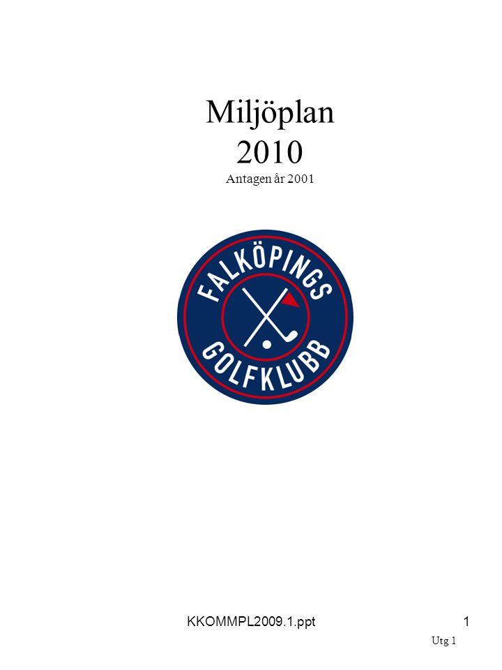 2017-04-03 Miljöplan 2010 Antagen år 2001 KKOMMPL2009.1.ppt Utg 1
