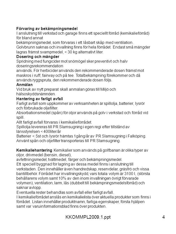 KKOMMPL2009.1.ppt Förvaring av bekämpningsmedel