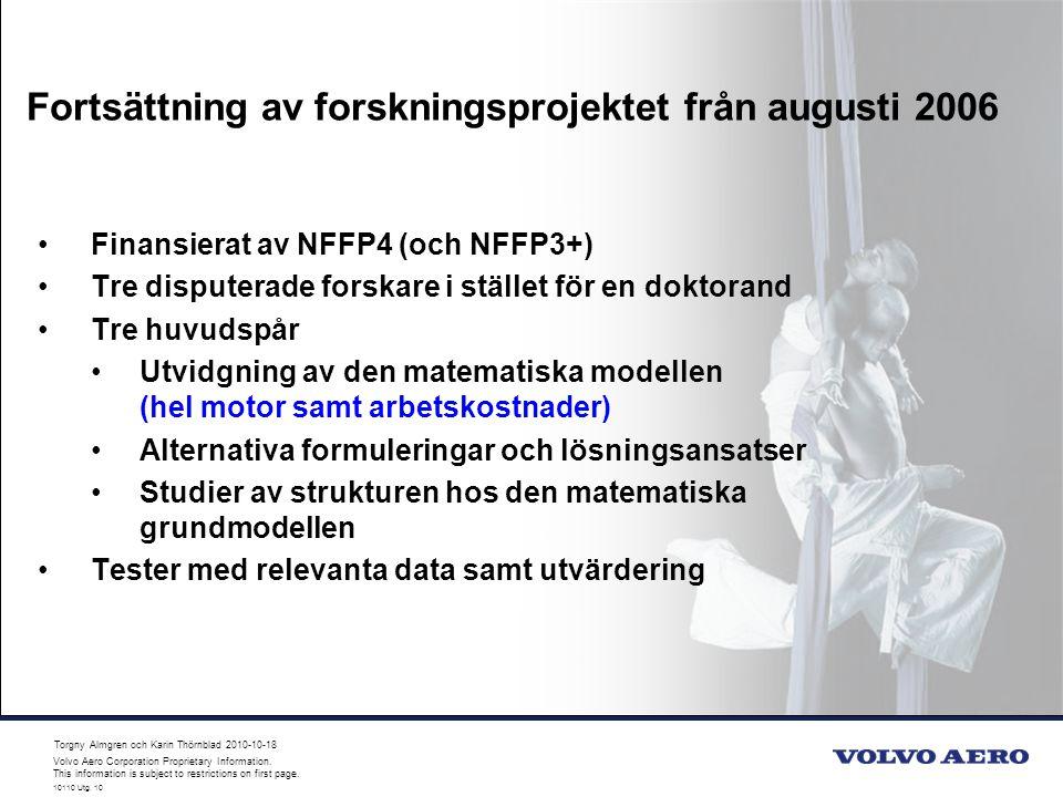 Fortsättning av forskningsprojektet från augusti 2006