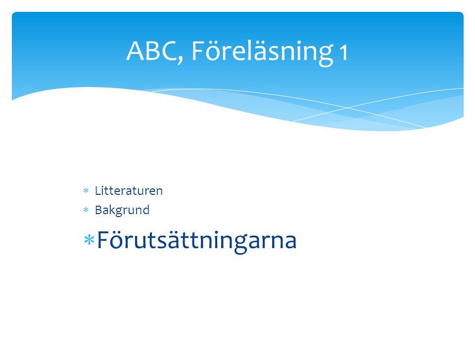 ABC, Föreläsning 1 Litteraturen Bakgrund Förutsättningarna
