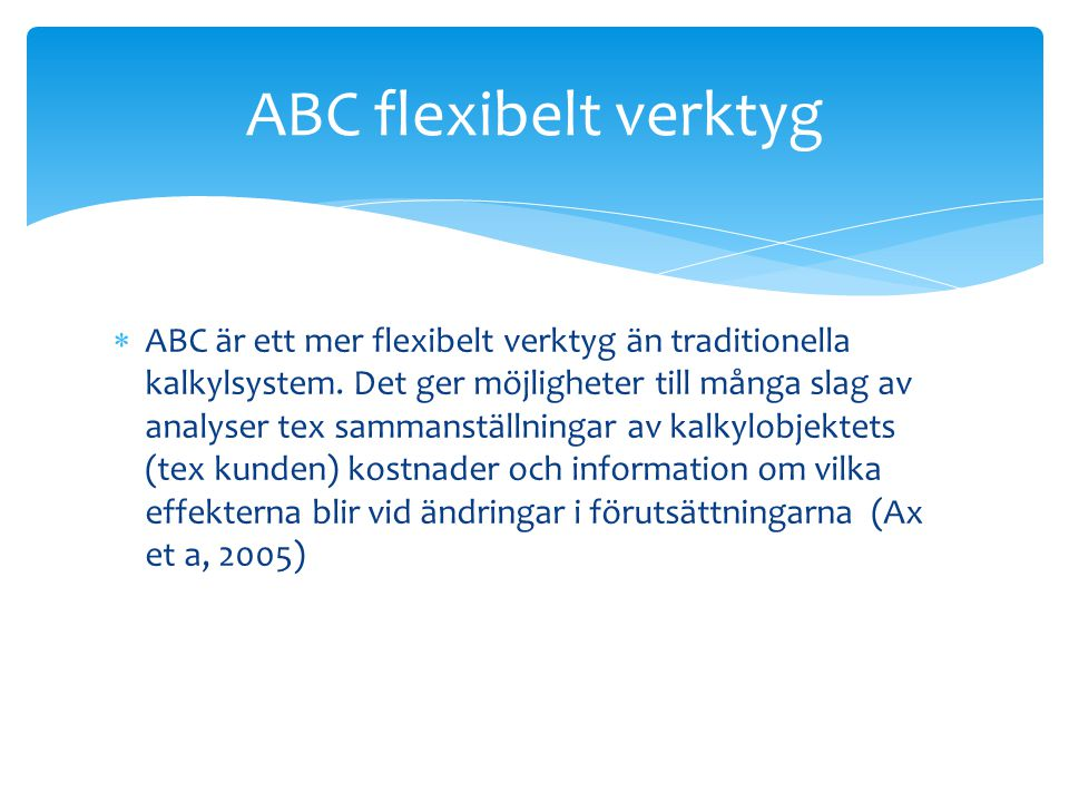 ABC flexibelt verktyg