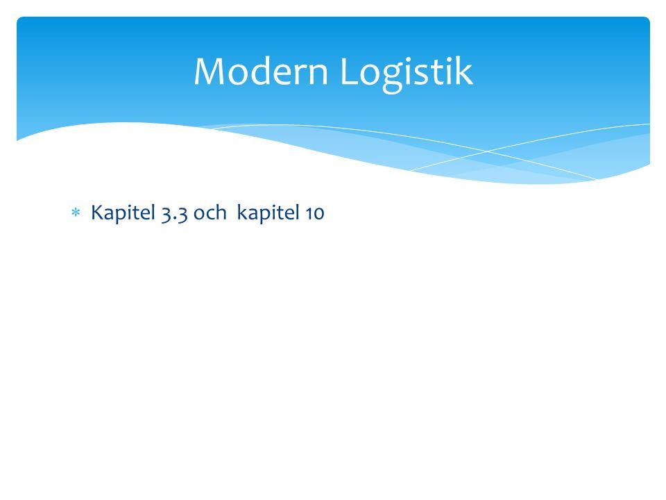 Modern Logistik Kapitel 3.3 och kapitel 10