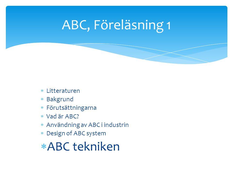 ABC, Föreläsning 1 ABC tekniken Litteraturen Bakgrund