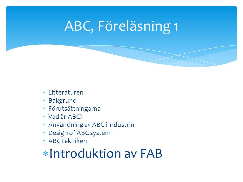 ABC, Föreläsning 1 Introduktion av FAB Litteraturen Bakgrund