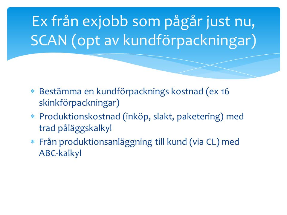 Ex från exjobb som pågår just nu, SCAN (opt av kundförpackningar)