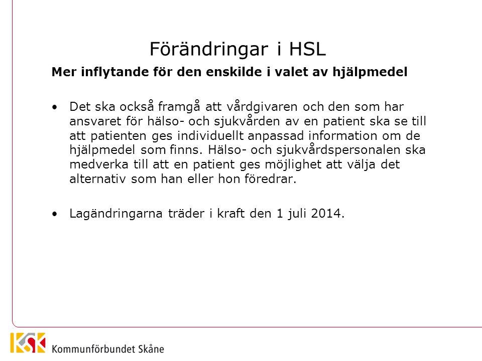 Förändringar i HSL Mer inflytande för den enskilde i valet av hjälpmedel.