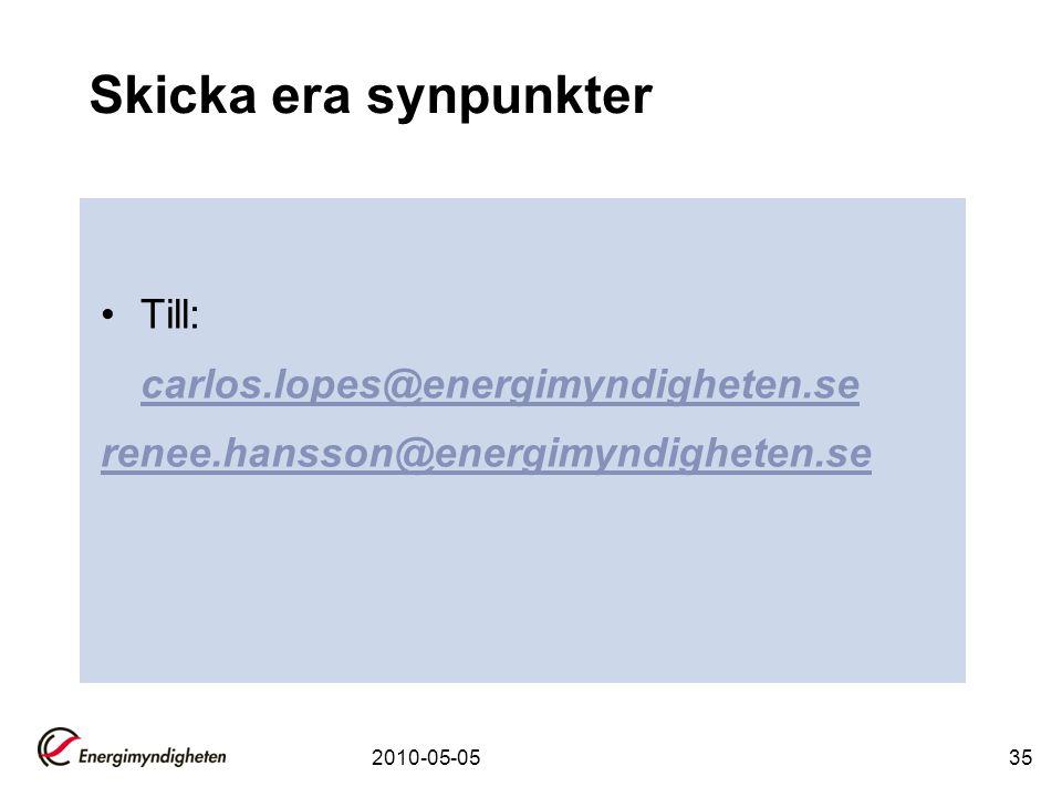 Skicka era synpunkter Till: carlos.lopes@energimyndigheten.se
