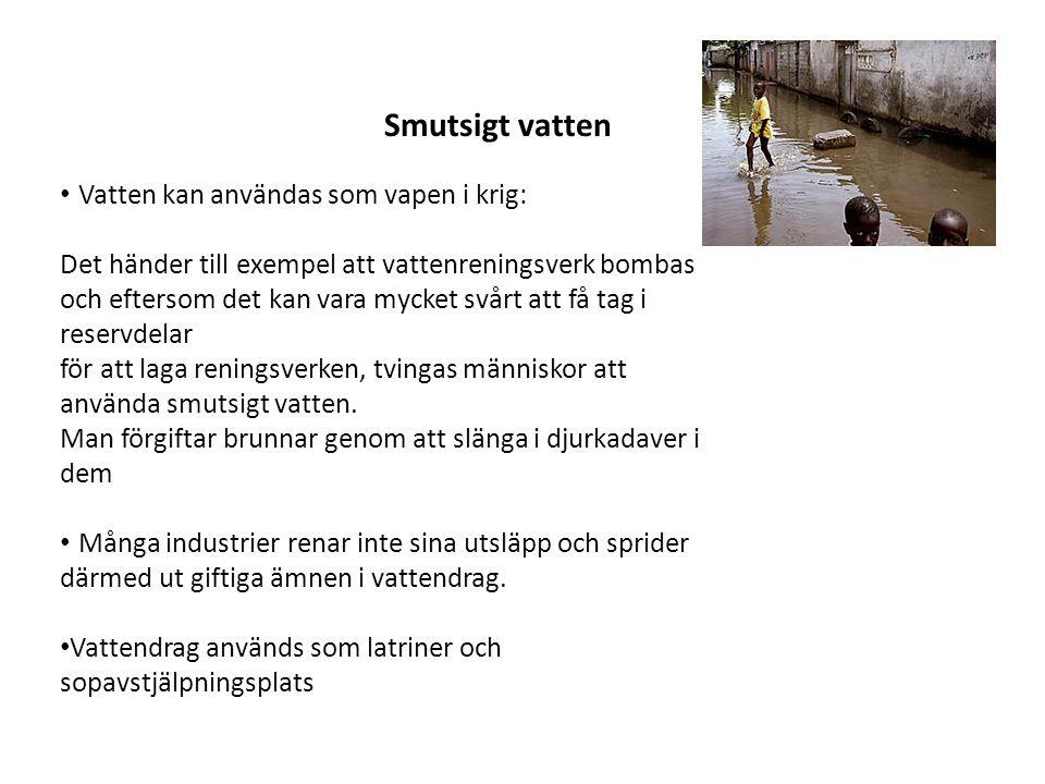 Smutsigt vatten • Vatten kan användas som vapen i krig: