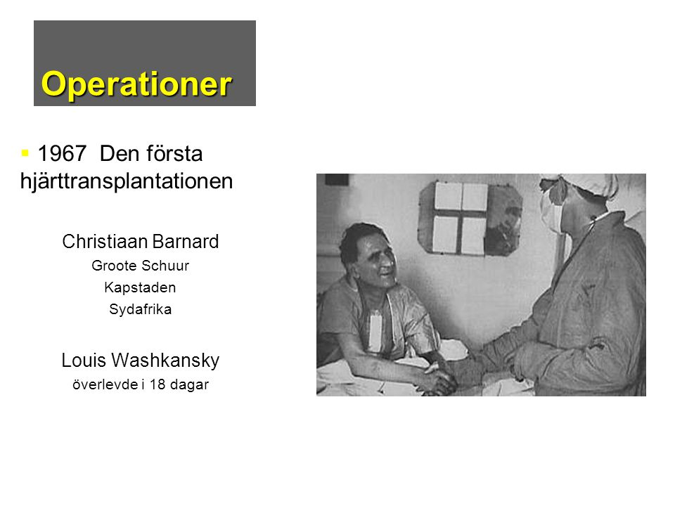 Operationer 1967 Den första hjärttransplantationen Christiaan Barnard