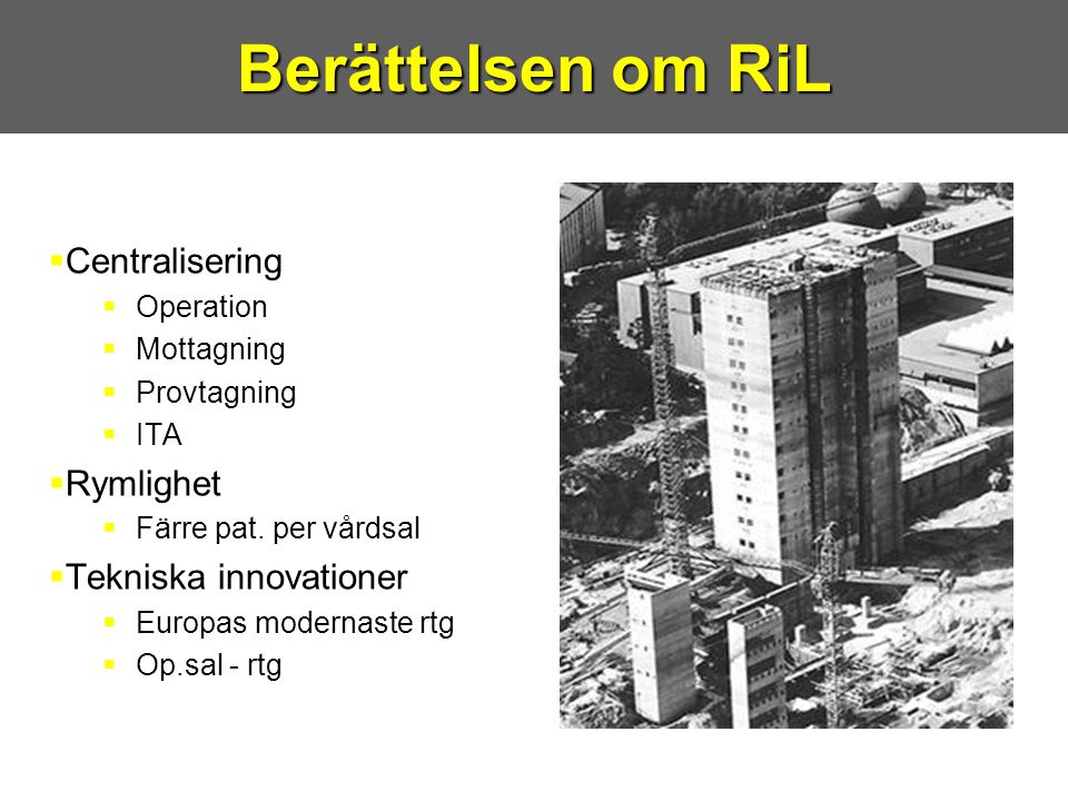 Berättelsen om RiL Centralisering Rymlighet Tekniska innovationer
