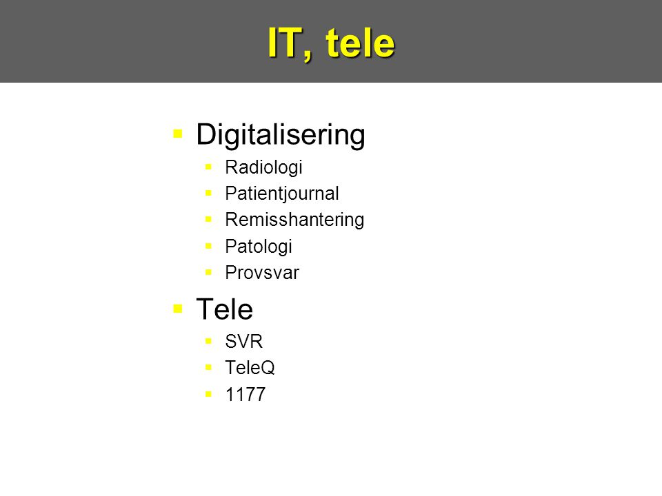 IT, tele Digitalisering Tele Radiologi Patientjournal Remisshantering