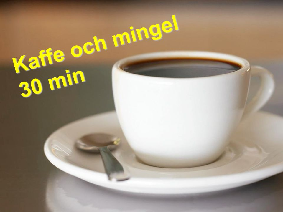 Kaffe och mingel 30 min