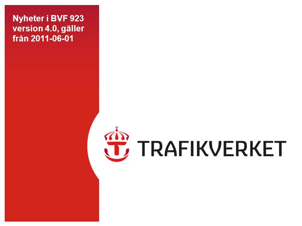 Nyheter i BVF 923 version 4.0, gäller från 2011-06-01