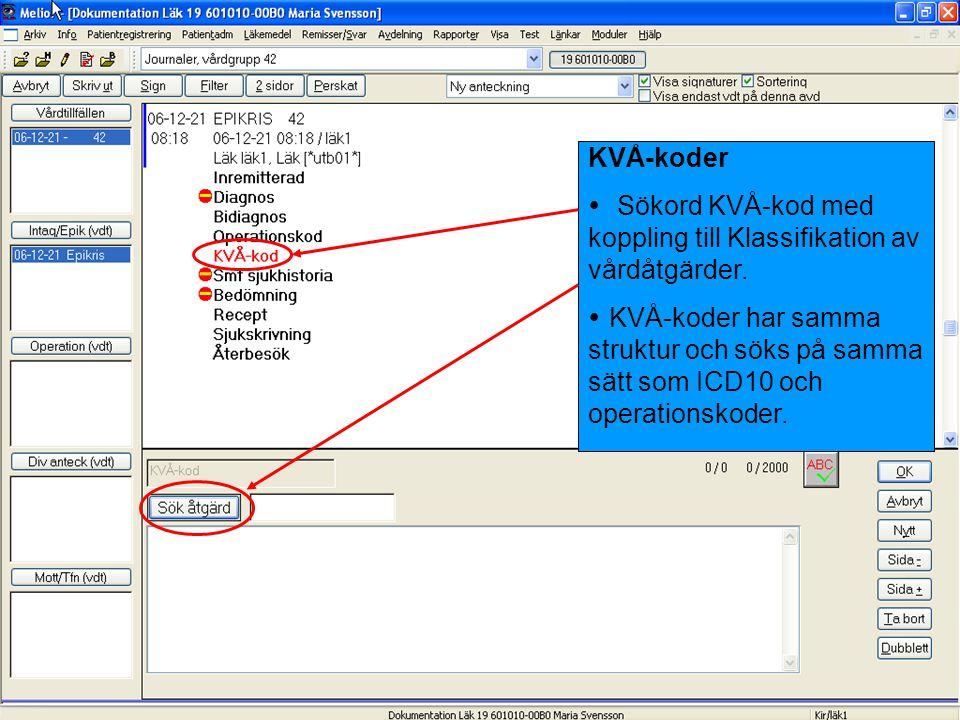 KVÅ-koder Sökord KVÅ-kod med koppling till Klassifikation av vårdåtgärder.