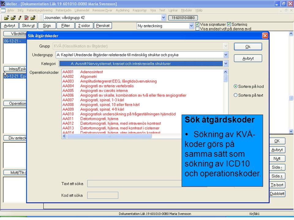 Sök åtgärdskoder Sökning av KVÅ-koder görs på samma sätt som sökning av ICD10 och operationskoder.