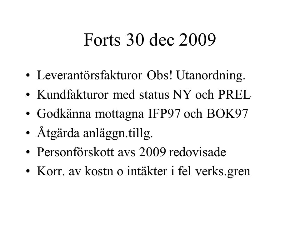 Forts 30 dec 2009 Leverantörsfakturor Obs! Utanordning.