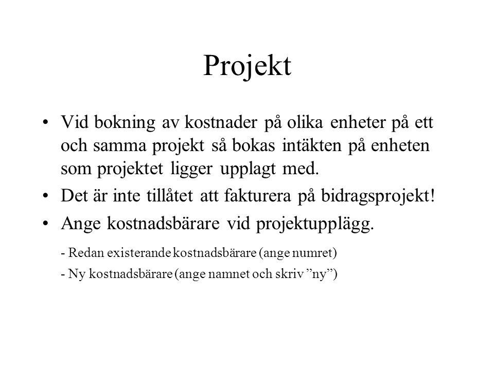 Projekt Vid bokning av kostnader på olika enheter på ett och samma projekt så bokas intäkten på enheten som projektet ligger upplagt med.