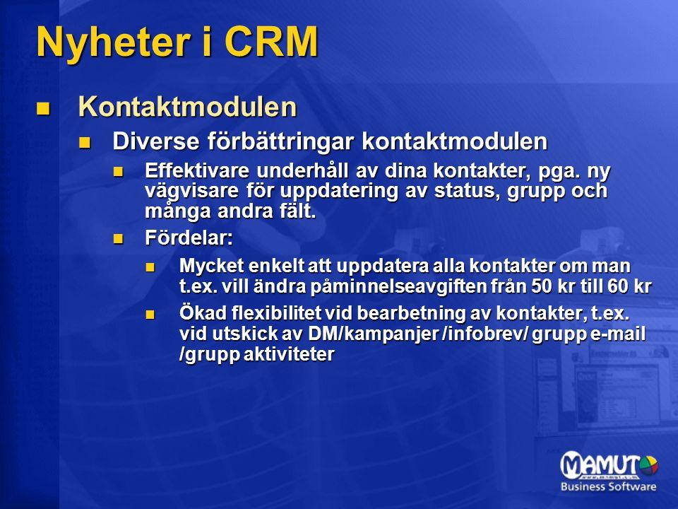 Nyheter i CRM Kontaktmodulen Diverse förbättringar kontaktmodulen