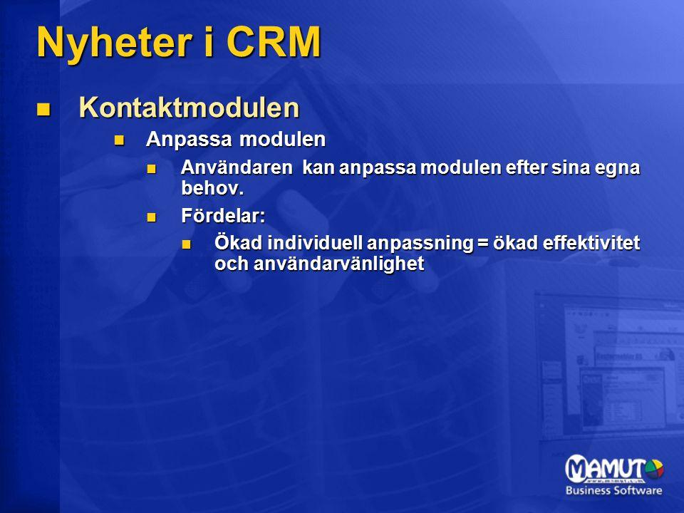 Nyheter i CRM Kontaktmodulen Anpassa modulen