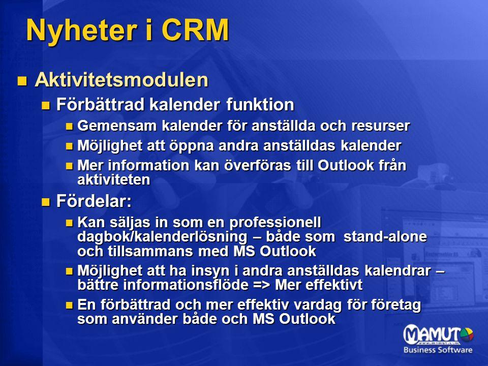Nyheter i CRM Aktivitetsmodulen Förbättrad kalender funktion Fördelar: