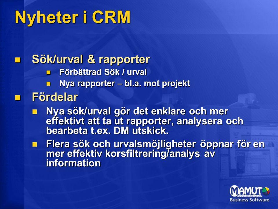 Nyheter i CRM Sök/urval & rapporter Fördelar