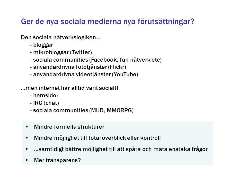 Ger de nya sociala medierna nya förutsättningar
