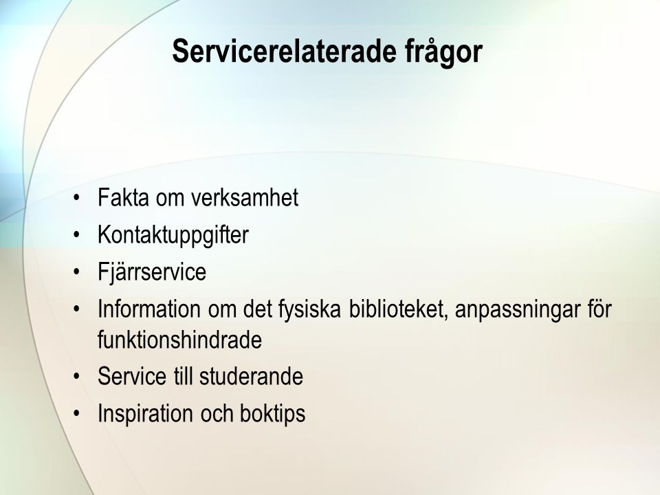 Servicerelaterade frågor