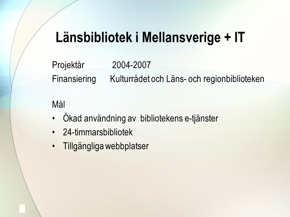 Länsbibliotek i Mellansverige + IT