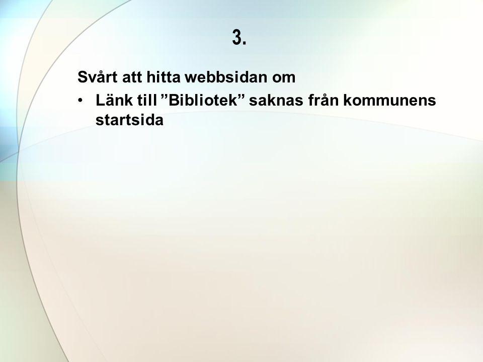 3. Svårt att hitta webbsidan om